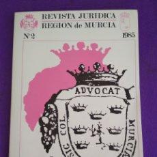Coleccionismo de Revistas y Periódicos: REVISTA JURÍDICA REGIÓN DE MURCIA, N° 2, 1.985.. Lote 195460028