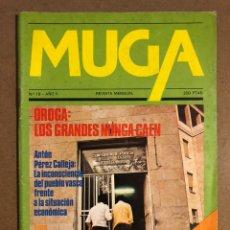 Coleccionismo de Revistas y Periódicos: MUGA N° 18 (1981). DROGA: LOS GRANDES NUNCA PAGAN, ANTÓN PÉREZ CALLEJA, LUIS MARTÍN SANTOS,.... Lote 195513255