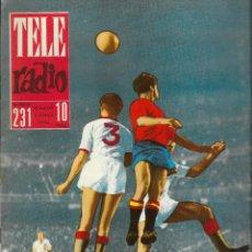 Coleccionismo de Revistas y Periódicos: REVISTA TELE RADIO Nº 231, 28 MAYO - 3 JUNIO 1962, MUNDIAL DE FUTBOL CHILE 1962. Lote 195516842