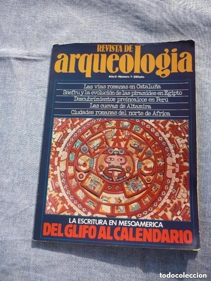 REVISTA DE ARQUEOLOGÍA. AÑO2. Nº 7. DEL GLIFO AL CALENDARIO. (Coleccionismo - Revistas y Periódicos Modernos (a partir de 1.940) - Otros)