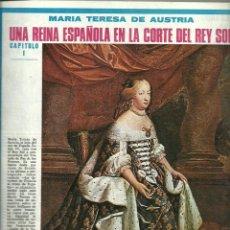 Coleccionismo de Revistas y Periódicos: FASCÍCULO MARIA TERESA DE AUSTRIA CAPÍTULO I FOTOS LUIS XIV REY SOL. Lote 195537792