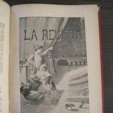 Coleccionismo de Revistas y Periódicos: LA REVISTA COMICA TAURINA-13 NUMEROS-DE DICIEMBRE 1899 A FEBERERO 1900-VER FOTOS-(V-19.295). Lote 196110726