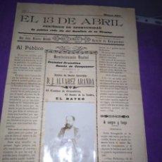 Coleccionismo de Revistas y Periódicos: RARISIMO EL 13 DE ABRIL PERIODICO UNICO ALICANTE TEATRO RAMON DE CAMPOAMOR DON JUAN ALAVREZ ARANDA. Lote 197346001