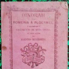 Coleccionismo de Revistas y Periódicos: DINORAH - ÓPERA DEL MAESTRO MEYERBEER - 1871 - J.ROCA Y BROS, ED. BARCELONA - PJRB. Lote 197371222