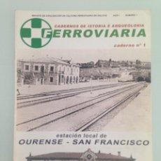 Colecionismo de Revistas e Jornais: 1,ESTACION LOCAL DE OURENSE-SAN FRANCISCO, 1 CUADERNOS DE HISTORIA Y ARQUEOLOGÍA FERROVIARIA, FOULA,. Lote 198990843