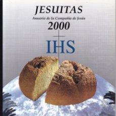 Coleccionismo de Revistas y Periódicos: JESUITAS - ANUARIO DE LA COMPAÑIA DE JESÚS Nº 40 / 2000. Lote 199048198