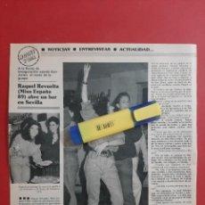 Coleccionismo de Revistas y Periódicos: RAQUEL REVUELTA MISS ESPAÑA ABRE UN BAR EN SEVILLA -ENTREVISTA -RECORTE - AÑO 1990. Lote 204152267