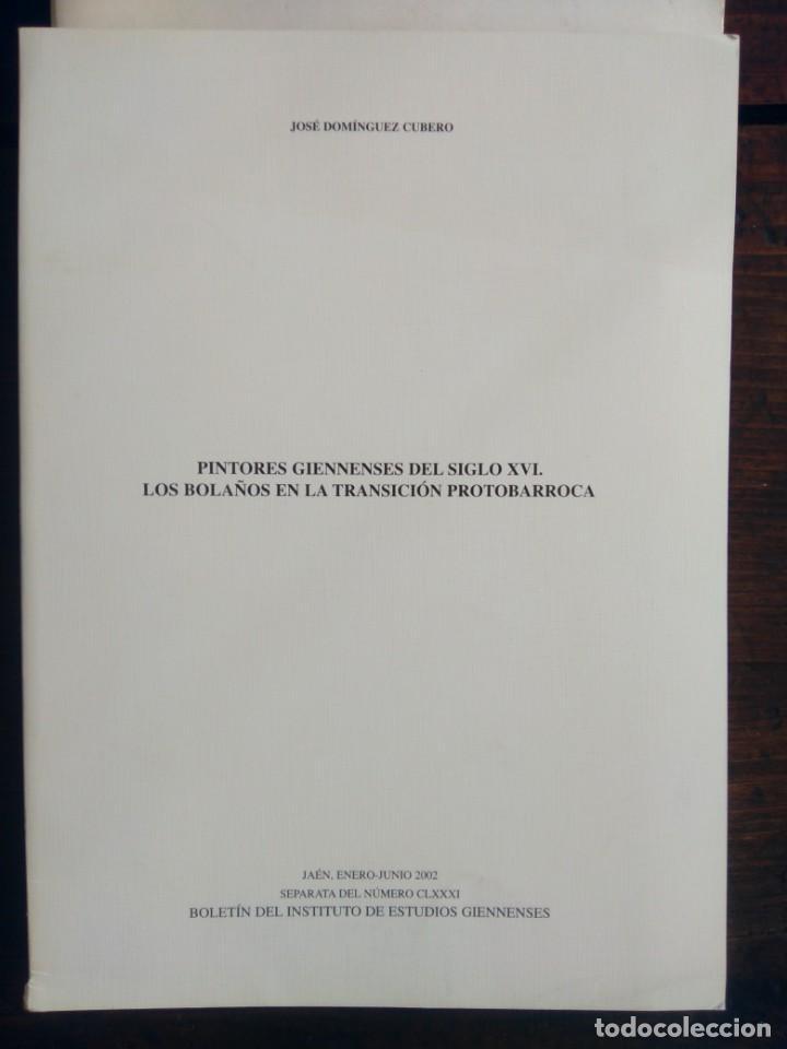 PINTORES GIENNENSES DEL SIGLO XVI. LOS BOLAÑOS EN LA TRANSICIÓN PROTOBARROCA - JOSÉ DOMÍNGUEZ CUBERO (Coleccionismo - Revistas y Periódicos Modernos (a partir de 1.940) - Otros)