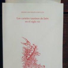 Coleccionismo de Revistas y Periódicos: LOS CARTELES TAURINOS DE JAÉN EN EL SIGLO XIX - ISIDORO LARA MARTÍN-PORTUGUÉS. Lote 204414658