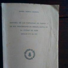 Coleccionismo de Revistas y Periódicos: HISTORIA COFRADÍAS DE PASIÓN Y PROCESIONES DE SEMANA SANTA EN JAÉN (SIGLOS XVI-XX) ORTEGA SAGRISTA. Lote 204435446