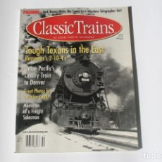 Coleccionismo de Revistas y Periódicos: REVISTA CLASSIC TRAINS - WINTER 2000 /TOUGH TEXANS IN THE EAST. DE TRAINS MAGAZINE. EN INGLÉS.. Lote 204978772