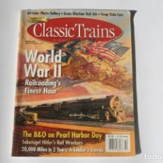 Coleccionismo de Revistas y Periódicos: REVISTA CLASSIC TRAINS - WINTER 2001/ WORLD WAR II- RAILROADING'S FINEST HOUR. EN INGLÉS.. Lote 204978946