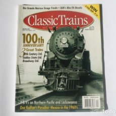 Coleccionismo de Revistas y Periódicos: REVISTA CLASSIC TRAINS - WINTER 2002 / 100TH ANNIVERSARY 3 GREAT TRAINS. EN INGLÉS.. Lote 204979178