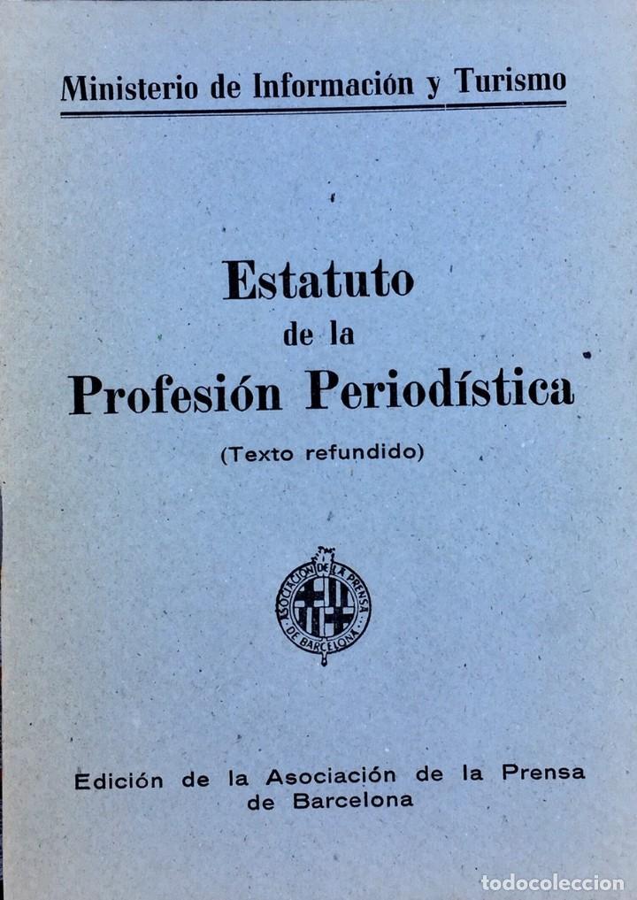 ESTATUTO DE LA PROFESIÓN PERIODÍSTICA (Coleccionismo - Revistas y Periódicos Modernos (a partir de 1.940) - Otros)