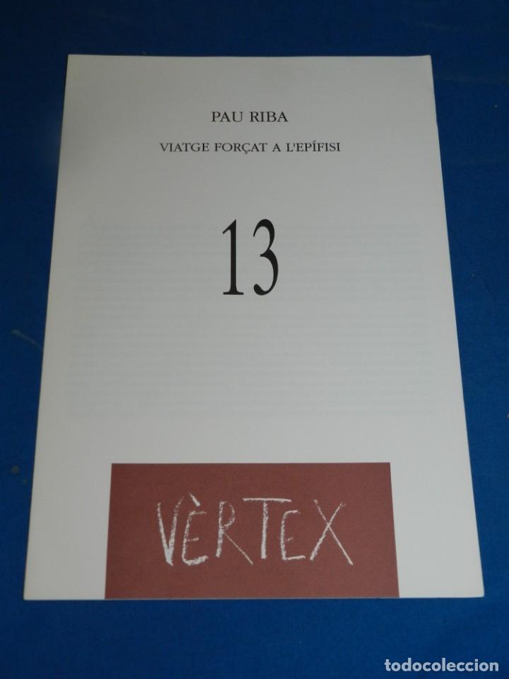 (M) REVISTA VÈRTEX N.13 PAU RIBA VIATGE FORÇAT A L'EPÍFISI , EDICIÓ DE 191 EXEMPLARS (Coleccionismo - Revistas y Periódicos Modernos (a partir de 1.940) - Otros)