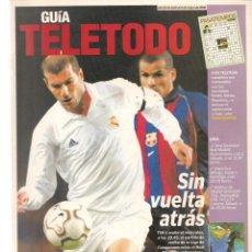 Coleccionismo de Revistas y Periódicos: GUÍA TELETODO. REAL MADRID-BARCELONA./ ANTONIO BANDERAS-MELANIE GRIFFITH/.26/4//2002(ST/P). Lote 206393451
