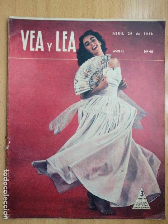 REVISTA VEA Y LEA (29 ABRIL 1948) - PORTADA ELIZABETH TAYLOR - Nº40 (Coleccionismo - Revistas y Periódicos Modernos (a partir de 1.940) - Otros)