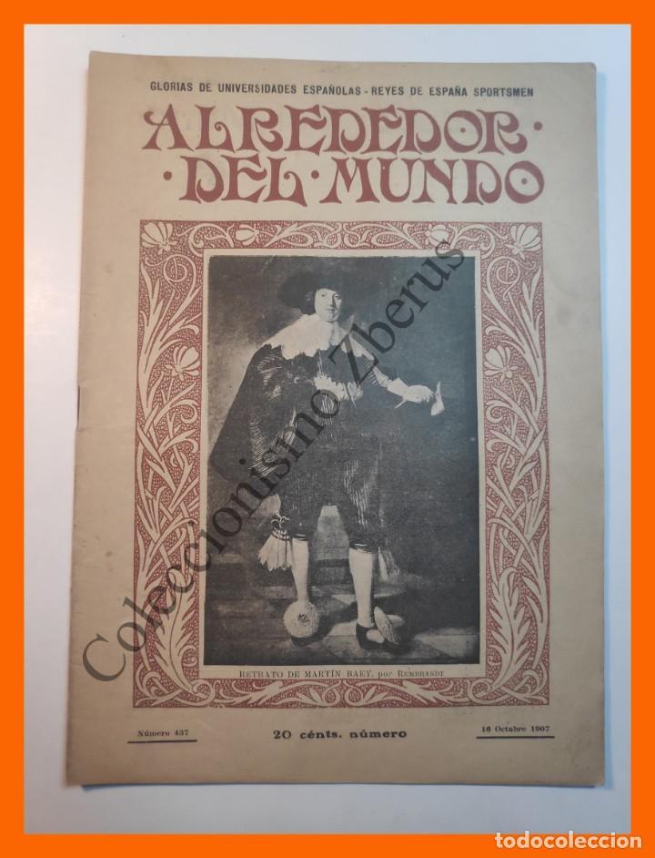 ALREDEDOR DEL MUNDO Nº437 16 OCT 1907 - UNIVERSIDADES ESPAÑOLAS; CUMBRES MAS ALTAS; APENDICITIS (Coleccionismo - Revistas y Periódicos Antiguos (hasta 1.939))