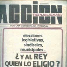 Coleccionismo de Revistas y Periódicos: NUMULITE * ACCIÓN REPUBLICANA REPÚBLICA Y AL REY QUIÉN LO ELIGIÓ ?. Lote 207045996