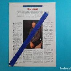 Coleccionismo de Revistas y Periódicos: RAY LORIGA - ENTREVISTA - RECORTE 1 PAG..- AÑO 1995. Lote 207108755