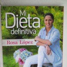 Coleccionismo de Revistas y Periódicos: MI DIETA DEFINITIVA - ROSA LÓPEZ - RBA 2014.. Lote 207118367