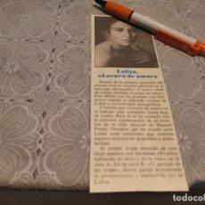 Coleccionismo de Revistas y Periódicos: LOLITA LOCURA DE AMOR ANTIGUO RECORTE REVISTA. Lote 207141341