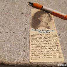 Coleccionismo de Revistas y Periódicos: PALOMA SAN BASILIO ELEPE TITULADO GRANDE ANTIGUO RECORTE REVISTA. Lote 207141461