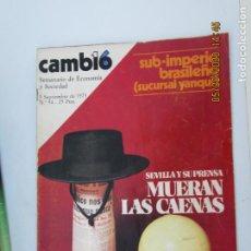 Coleccionismo de Revistas y Periódicos: CAMBIO 16 REVISTA Nº 94 - 03-09-1973 SEVILLA Y SU PRENSA , MUERAN LAS CAENAS. Lote 207141641