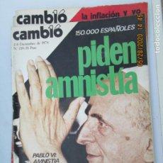 Coleccionismo de Revistas y Periódicos: CAMBIO 16 REVISTA Nº 159 DICIEMBRE 1974 - PIDEN AMNISTIA , PABLO VI AMNISTIA A LOS PRESOS POLITICOS. Lote 207141812