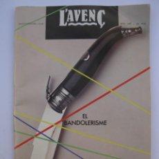 Coleccionismo de Revistas y Periódicos: L'AVENÇ - Nº 82 - EL BANDOLERISME - EN CATALÁN - MAYO DE 1985.. Lote 207524393