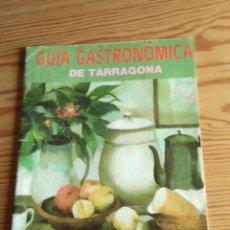 Coleccionismo de Revistas y Periódicos: GUIA GASTRONÓMICA DE TARRAGONA. JUNIO 1989.. Lote 208148041