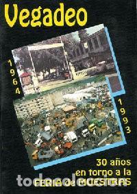 VEGADEO, 1964-1993. 30 AÑOS EN TORNO A LA FERIA DE MUESTRAS. (Coleccionismo - Revistas y Periódicos Modernos (a partir de 1.940) - Otros)