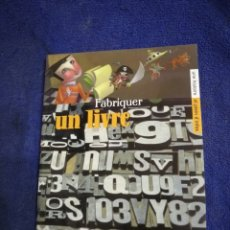 Coleccionismo de Revistas y Periódicos: FABRIQUER UN LIVRE. Lote 211266570