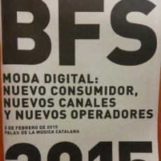 Coleccionismo de Revistas y Periódicos: BFS. MODA DIGITAL: NUEVO CONSUMIDOR, NUEVOS CANALES Y NUEVOS OPERADORES. 5 FEBRERO 2015. Lote 211410095