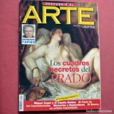 Coleccionismo de Revistas y Periódicos: DESCUBRIR EL ARTE - Nº 3 - LOS CUADROS SECRETOS DEL PRADO - TAPIES. Lote 211527444