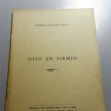 Coleccionismo de Revistas y Periódicos: GONZÁLEZ ROMÁN, GONZALO. OSIO EN SIRMIO [SEPARATA]. Lote 213802723