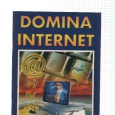 Coleccionismo de Revistas y Periódicos: DOMINA INTERNET: MANUEL DEL USUARIO. Lote 214001412