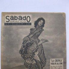 Coleccionismo de Revistas y Periódicos: SÁBADO GRÁFICO - AÑO III - Nº 99 - LA CHUNGA VUELVE AL CINE - AGOSTO DE 1958.. Lote 214018266