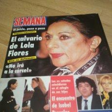 Coleccionismo de Revistas y Periódicos: REVISTA SEMANA 1989 LOLA FLORES RAFFAELA CARRA ROCÍO DÚRCAL PEDRO ALMODÓVAR. Lote 215684448