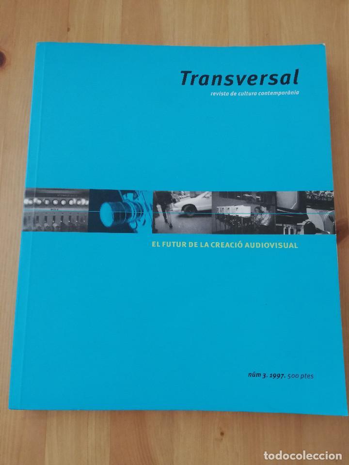 TRANSVERSAL. REVISTA DE CULTURA CONTEMPORÀNIA NÚM. 3 (1997) EL FUTUR DE LA CREACIÓ AUDIOVISUAL (Coleccionismo - Revistas y Periódicos Modernos (a partir de 1.940) - Otros)