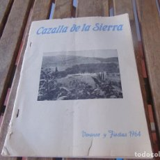 Coleccionismo de Revistas y Periódicos: REVISTA DE CAZALLA DE LA SIERRA VERANEO Y FIESTAS 1964 ROCES EN LOMO MUCHA PUBLICIDAD. Lote 217128047
