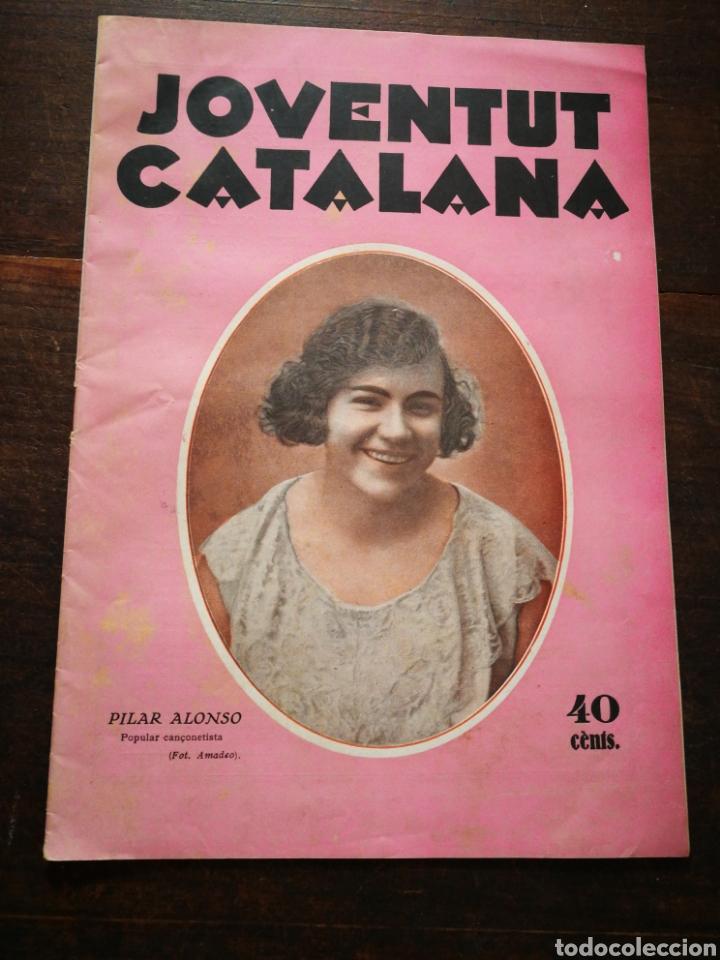 REVISTA JOVENTUT CATALANA- PORTADA PILAR ALONSO, ANY II, N°30.(BARCELONA) 1925. (Coleccionismo - Revistas y Periódicos Antiguos (hasta 1.939))