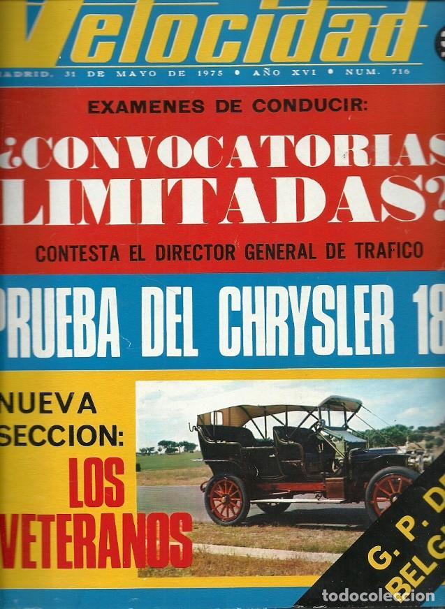 REVISTA GRAFICA DEL MOTOR VELOCIDAD 716 MAYO 1975 PRUEBA DEL CHRYSLER 180 (Coleccionismo - Revistas y Periódicos Modernos (a partir de 1.940) - Otros)