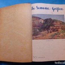 Coleccionismo de Revistas y Periódicos: LA SEMANA GRAFICA, REVISTA ILUSTRADA - 1 TOMO - 27 NUMEROS + NUMERO EXTRAORDINARIO - AÑO 1927. Lote 218758413