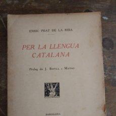 Coleccionismo de Revistas y Periódicos: PER LA LLENGUA CATALANA. ENRIC PRAT DE LA RIBA. PUBLICACIONS DE LA REVISTA, 1918 PYMY 42. Lote 219295025