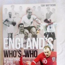 """Coleccionismo de Revistas y Periódicos: TONY MATTHEWS. """"ENGLAND WHO'S WHO 1872-2013"""". Lote 220286855"""