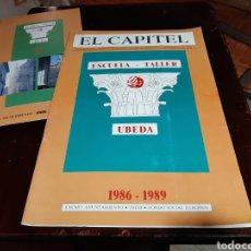 Coleccionismo de Revistas y Periódicos: EL CAPITEL. REVISTA DE LA ESCUELA TALLER DE ÚBEDA.. Lote 220849376