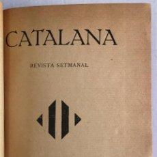 Coleccionismo de Revistas y Periódicos: CATALANA. REVISTA SETMANAL. - [REVISTA.]. Lote 123269598