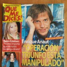 Coleccionismo de Revistas y Periódicos: REVISTA ¡QUE ME DICES! 297. ENRIQUE ANAUT. OPERACION TRIUNFO MANIPULACIÓN. ESTRELLA MORENTE. ARAMÍS. Lote 221689278
