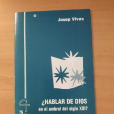 Coleccionismo de Revistas y Periódicos: ¿HABLAR DE DIOS EN EL UMBRAL DEL SIGLO XXI?. Lote 221851488
